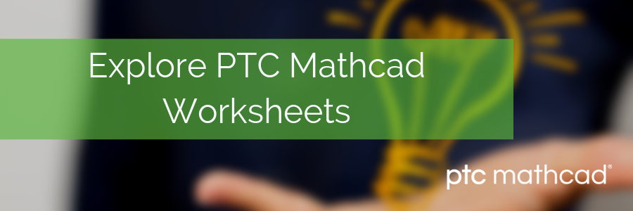 Explore available PTC Mathcad worksheets